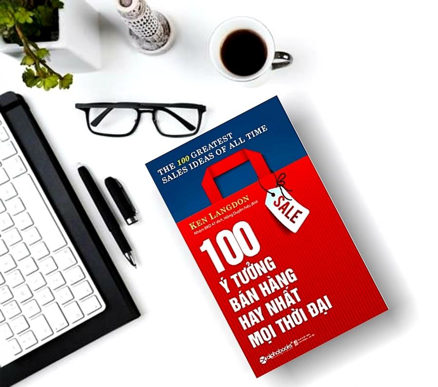 Sách 100 ý tưởng bán hàng hay nhất mọi thời đại